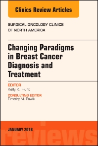 Cover image for Changing Paradigms in Breast Cancer Diagnosis and Treatment, An Issue of Surgical Oncology Clinics of North America