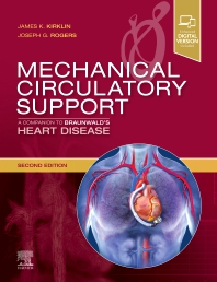 Cover image for Mechanical Circulatory Support: A Companion to Braunwald's Heart Disease