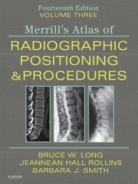 Merrill's Atlas of Radiographic Positioning and Procedures - Volume 3 - 14th Edition - ISBN: 9780323567664, 9780323612784