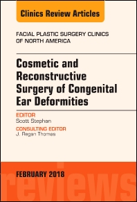 Cover image for Cosmetic and Reconstructive Surgery of Congenital Ear Deformities, An Issue of Facial Plastic Surgery Clinics of North America