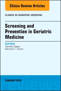 Cover image for Screening and Prevention in Geriatric Medicine, An Issue of Clinics in Geriatric Medicine