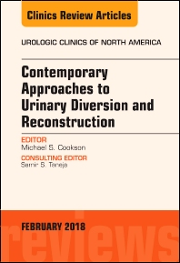 Contemporary Approaches to Urinary Diversion and Reconstruction, An Issue of Urologic Clinics - 1st Edition - ISBN: 9780323570060, 9780323570077