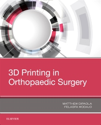 3D Printing in Orthopaedic Surgery - 1st Edition - ISBN: 9780323581189