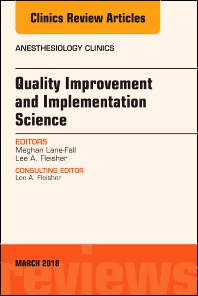 Cover image for Quality Improvement and Implementation Science, An Issue of Anesthesiology Clinics