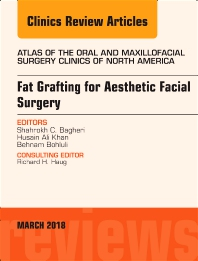 Cover image for Fat Grafting for Aesthetic Facial Surgery, An Issue of Atlas of the Oral & Maxillofacial Surgery Clinics