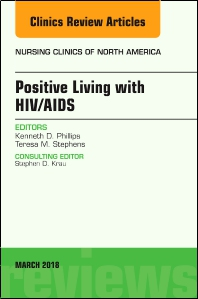 Cover image for Positive Living with HIV/AIDS, An Issue of Nursing Clinics