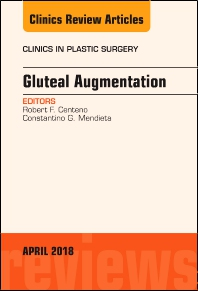 Cover image for Gluteal Augmentation, An Issue of Clinics in Plastic Surgery