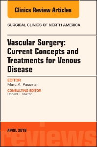 Cover image for Vascular Surgery: Current Concepts and Treatments for Venous Disease, An Issue of Surgical Clinics