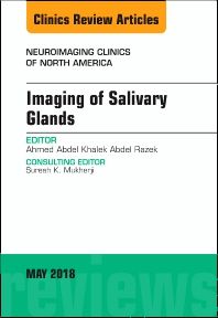 Cover image for Imaging of Salivary Glands, An Issue of Neuroimaging Clinics of North America