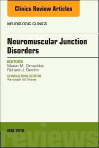 Neuromuscular Junction Disorders, An Issue of Neurologic Clinics - 1st Edition - ISBN: 9780323583688