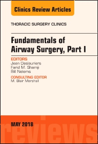 Cover image for Fundamentals of Airway Surgery, Part I, An Issue of Thoracic Surgery Clinics