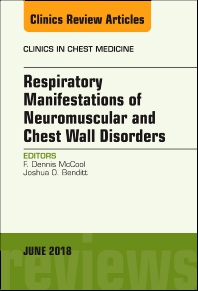 Cover image for Respiratory Manifestations of Neuromuscular and Chest Wall Disease, An Issue of Clinics in Chest Medicine