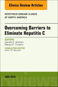 Cover image for Overcoming Barriers to Eliminate Hepatitis C, An Issue of Infectious Disease Clinics of North America