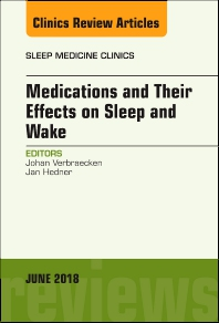 Cover image for Medications and their Effects on Sleep and Wake, An Issue of Sleep Medicine Clinics