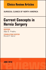 Cover image for Current Concepts in Hernia Surgery, An Issue of Surgical Clinics