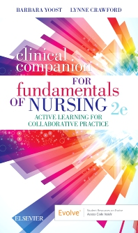 Clinical Companion for Fundamentals of Nursing - 2nd Edition - ISBN: 9780323597289, 9780323597296