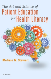 Cover image for The Art and Science of Patient Education for Health Literacy