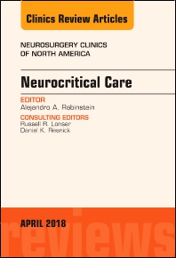 Cover image for Neurocritical Care, An Issue of Neurosurgery Clinics of North America