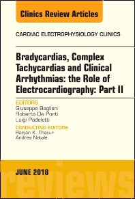 Cover image for Clinical Arrhythmias: Bradicardias, Complex Tachycardias and Particular Situations: Part II, An Issue of Cardiac Electrophysiology Clinics