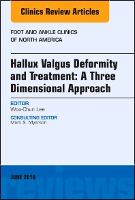 Hallux valgus deformity and treatment: A three dimensional approach, An issue of Foot and Ankle Clinics of North America - 1st Edition - ISBN: 9780323610544, 9780323610551