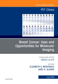 Cover image for Breast Cancer: Uses and Opportunities for Molecular Imaging, An Issue of PET Clinics