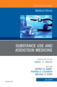 Substance Use and Addiction Medicine, An Issue of Medical Clinics of North America - 1st Edition - ISBN: 9780323610667, 9780323610674