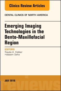 Cover image for Emerging Imaging Technologies in Dento-Maxillofacial Region, An Issue of Dental Clinics of North America