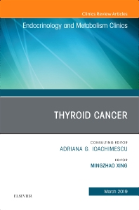 Thyroid Cancer, An Issue of Endocrinology and Metabolism Clinics of North America - 1st Edition - ISBN: 9780323610780