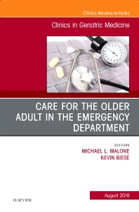 Cover image for Care for the Older Adult in the Emergency Department, An Issue of Clinics in Geriatric Medicine
