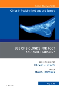 Cover image for Use of Biologics for Foot and Ankle Surgery, An Issue of Clinics in Podiatric Medicine and Surgery
