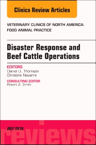 Cover image for Disaster Response and Beef Cattle Operations, An Issue of Veterinary Clinics of North America: Food Animal Practice