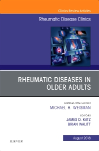 Rheumatic Diseases in Older Adults, An Issue of Rheumatic Disease Clinics of North America - 1st Edition - ISBN: 9780323613538, 9780323613545