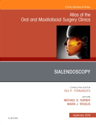 Cover image for Sialendoscopy, An Issue of Atlas of the Oral & Maxillofacial Surgery Clinics