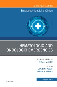 Cover image for Hematologic and Oncologic Emergencies, An Issue of Emergency Medicine Clinics of North America