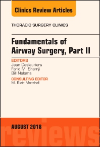 Cover image for Fundamentals of Airway Surgery, Part II, An Issue of Thoracic Surgery Clinics