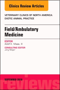 Book Series: Field/Ambulatory Medicine, An Issue of Veterinary Clinics of North America: Exotic Animal Practice