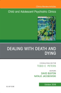 Cover image for Dealing with Death and Dying, An Issue of Child and Adolescent Psychiatric Clinics of North America