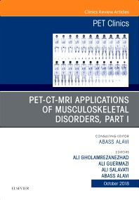 Cover image for PET-CT-MRI Applications in Musculoskeletal Disorders, Part I, An Issue of PET Clinics