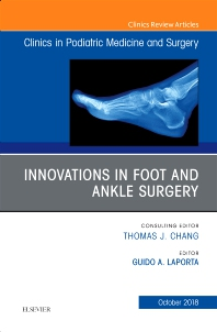 Cover image for Innovations in Foot and Ankle Surgery, An Issue of Clinics in Podiatric Medicine and Surgery