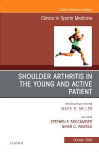 Shoulder Arthritis in the Young and Active Patient, An Issue of Clinics in Sports Medicine - 1st Edition - ISBN: 9780323641197, 9780323641203