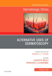 Cover image for Alternative Uses of Dermatoscopy, An Issue of Dermatologic Clinics