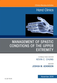 Cover image for Management of Spastic Conditions of the Upper Extremity, An Issue of Hand Clinics