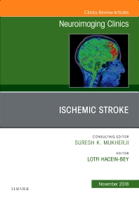 Cover image for Ischemic Stroke, An Issue of Neuroimaging Clinics of North America