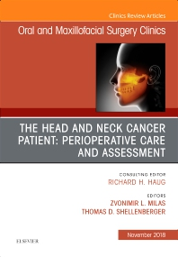 Cover image for The Head and Neck Cancer Patient: Perioperative Care and Assessment, An Issue of Oral and Maxillofacial Surgery Clinics of North America
