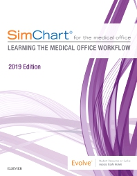 Cover image for SimChart for the Medical Office: Learning the Medical Office Workflow - 2019 Edition