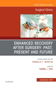 Cover image for Enhanced Recovery After Surgery: Past, Present, and Future, An Issue of Surgical Clinics