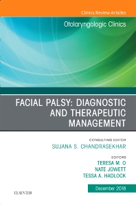 Facial Palsy: Diagnostic and Therapeutic Management, An Issue of Otolaryngologic Clinics of North America - 1st Edition - ISBN: 9780323642156, 9780323642385