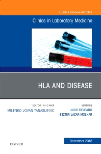 Cover image for HLA and Disease, An Issue of the Clinics in Laboratory Medicine