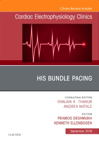 Cover image for His Bundle Pacing, An Issue of Cardiac Electrophysiology Clinics