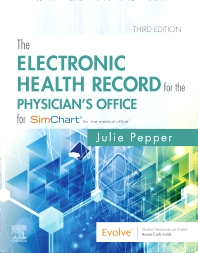 The Electronic Health Record for the Physician's Office - 3rd Edition - ISBN: 9780323642651, 9780323674768